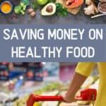 saving money on food and eating healthy