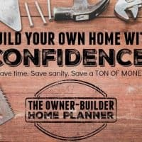 Organize Your Build: The Owner-Builder Home Planner