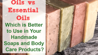 Using Fragrance Oils vs. Essential Oils in Your Homemade Body Care Products