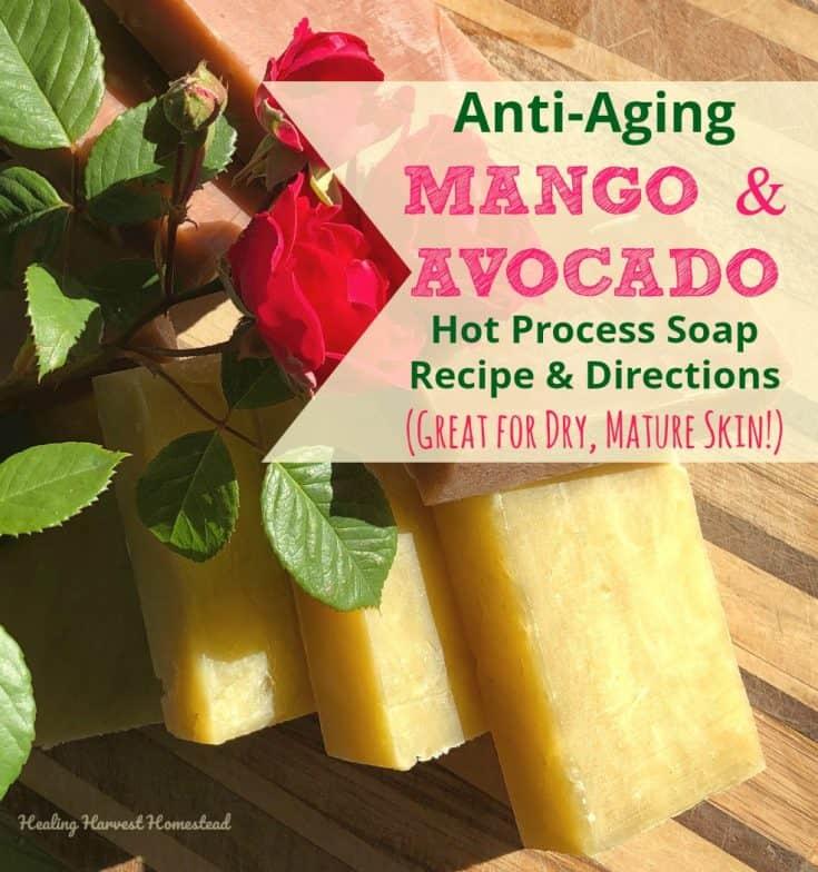 Mango-Avocado Anti-Aging Super Moisture Soap Recipe