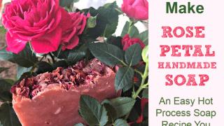 A Hot Process Rose Petal Soap Recipe