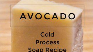 Avocado Cold Process Soap Recipe