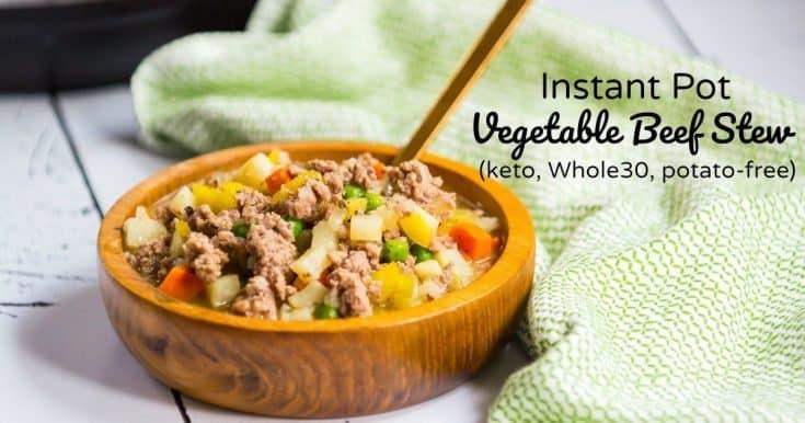 Instant Pot Vegetable Beef Stew (keto, Whole30, potato-free)