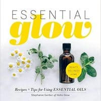 Essential Glow: Recipes and Tips for Using Essential Oils