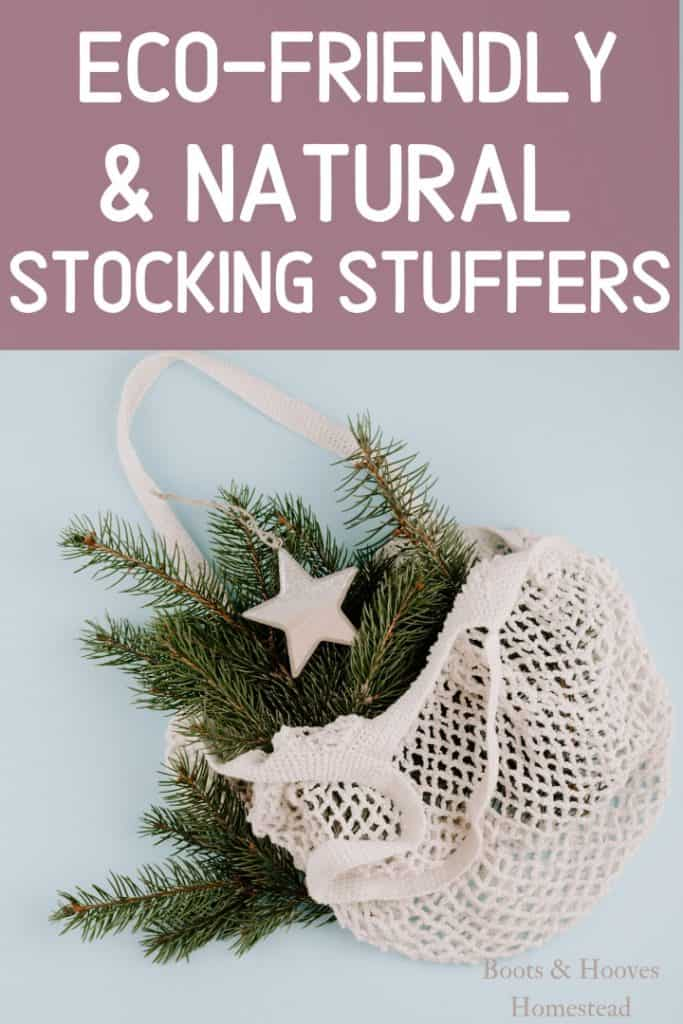 eco friendly and natural stocking stuffers text overlay on image with cotton tote bag filled with evergreens